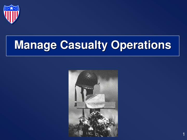 manage casualty operations n.