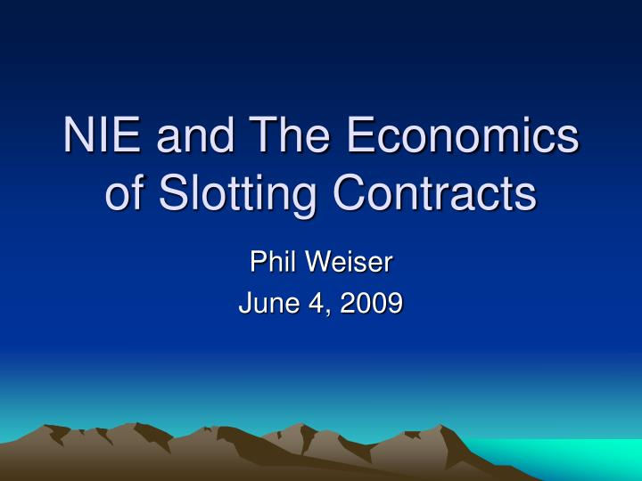 nie and the economics of slotting contracts n.
