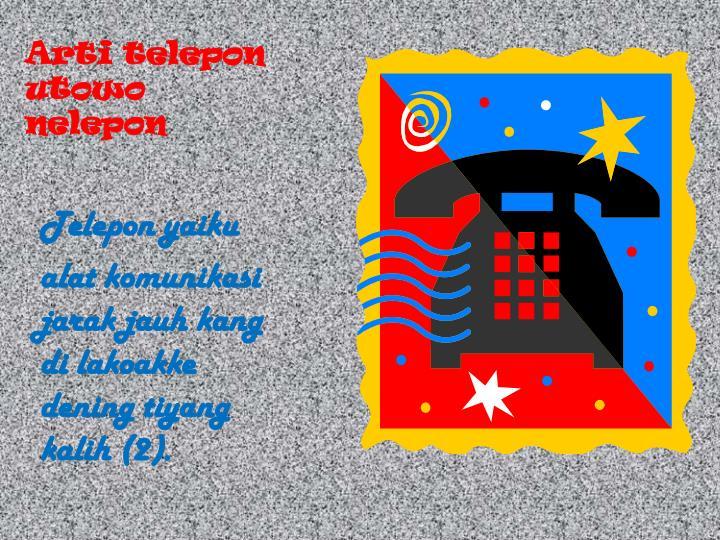 Arti telepon utowo nelepon