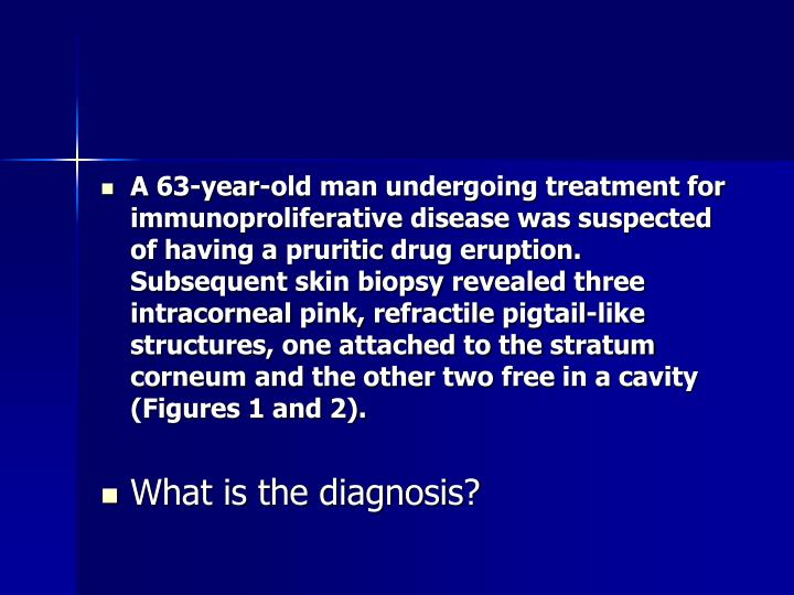 A 63-year-old man undergoing treatment for