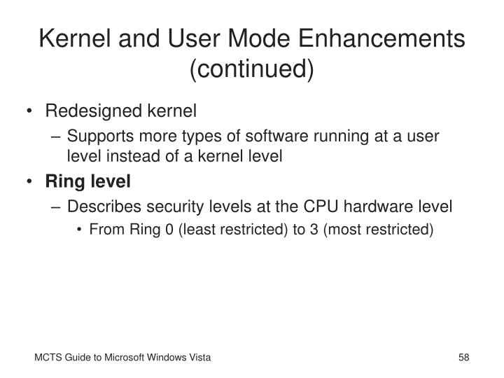 Kernel and User Mode Enhancements (continued)