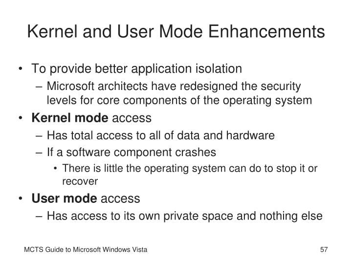 Kernel and User Mode Enhancements