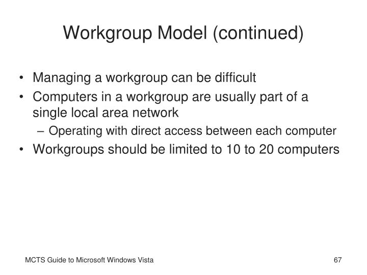 Workgroup Model (continued)