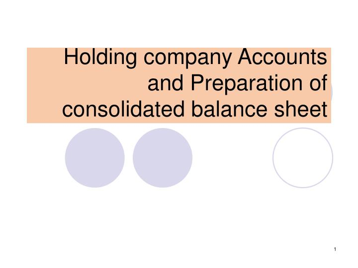 holding company accounts and preparation of consolidated balance sheet n.