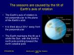 the seasons are caused by the tilt of earth s axis of rotation