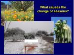 what causes the change of seasons