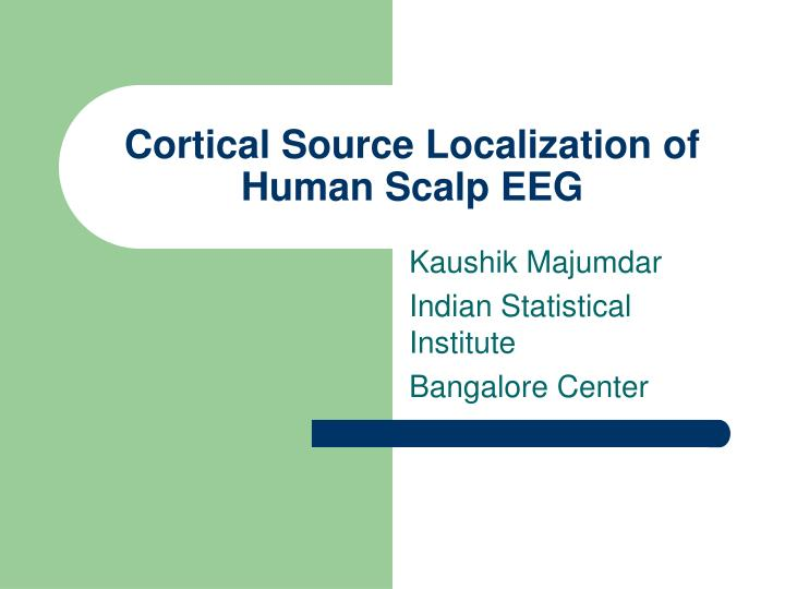 cortical source localization of human scalp eeg n.