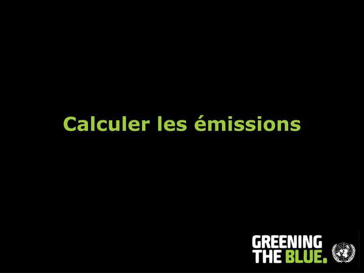 Calculer les émissions