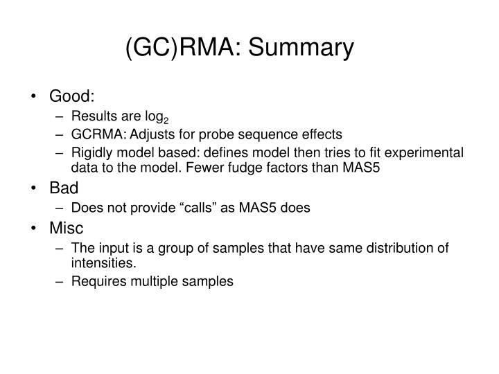 (GC)RMA: Summary