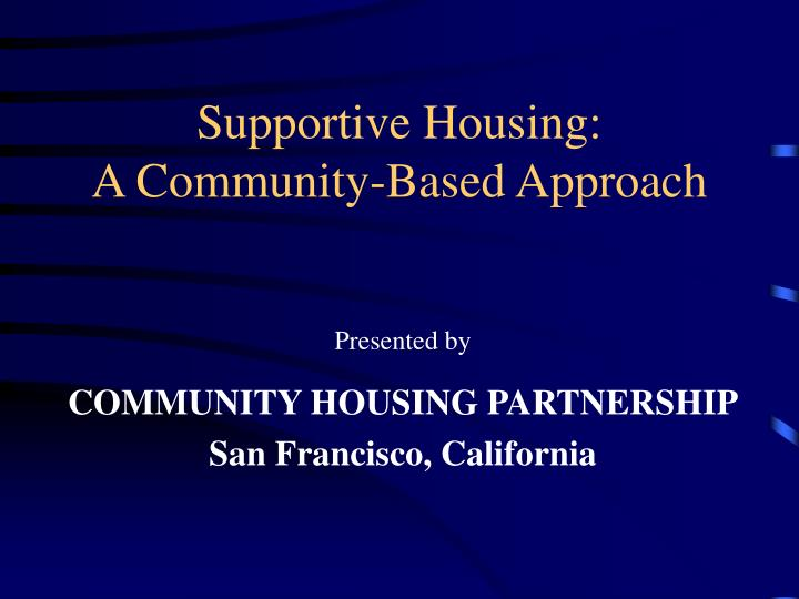 supportive housing a community based approach n.