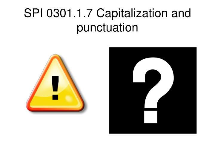 spi 0301 1 7 capitalization and punctuation n.