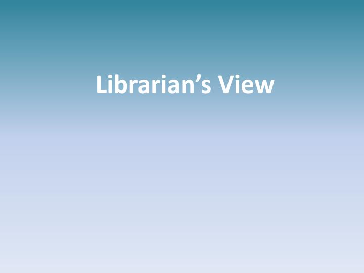 Librarian's View