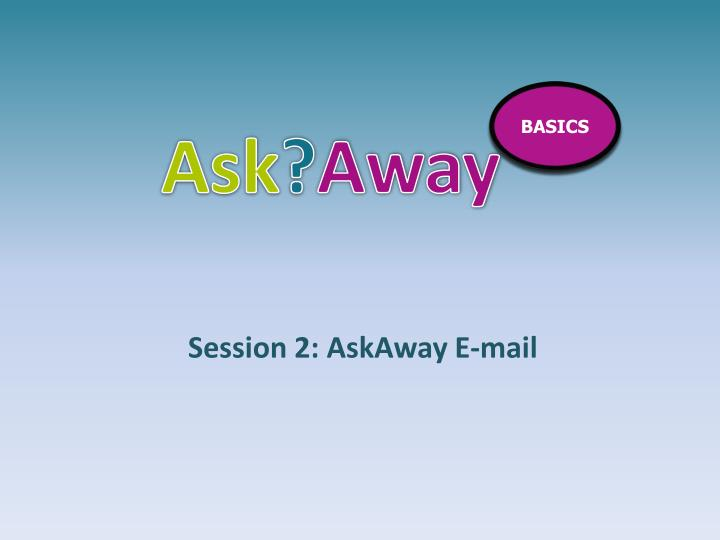 Session 2 askaway e mail