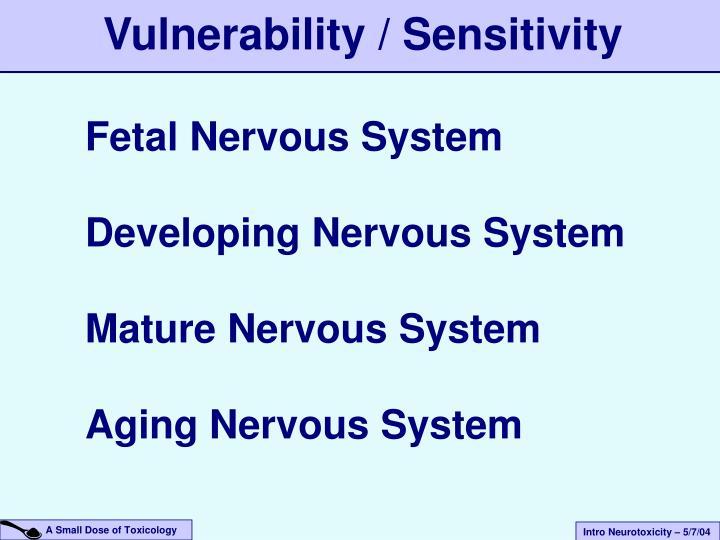 Vulnerability / Sensitivity