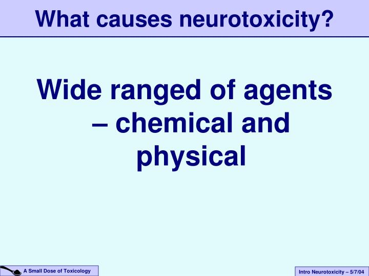 Wide ranged of agents – chemical and physical