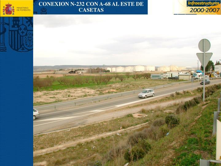CONEXION N-232 CON A-68 AL ESTE DE CASETAS