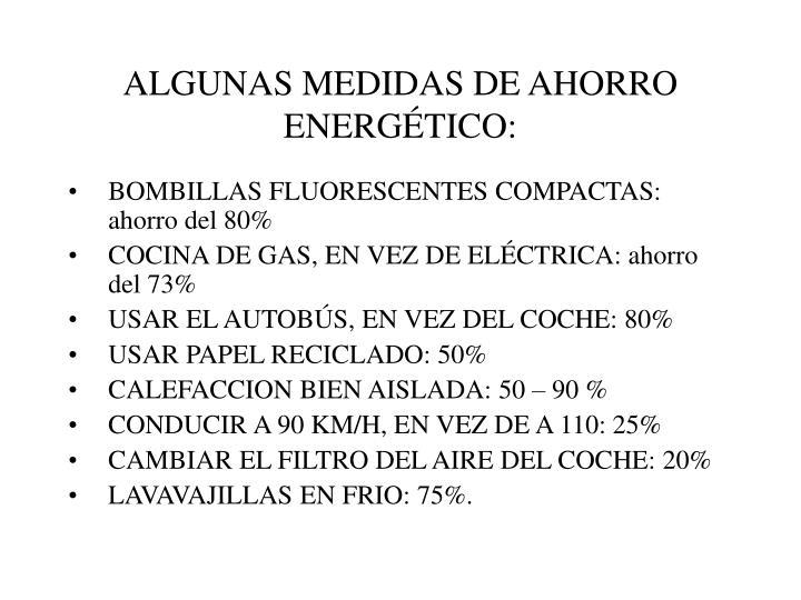 ALGUNAS MEDIDAS DE AHORRO ENERGÉTICO: