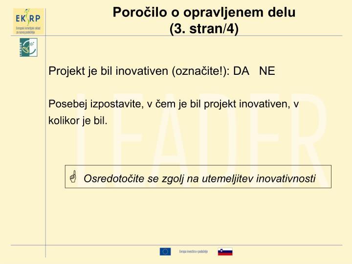 Projekt je bil inovativen (označite!): DA   NE