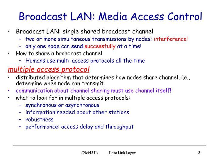 Broadcast lan media access control