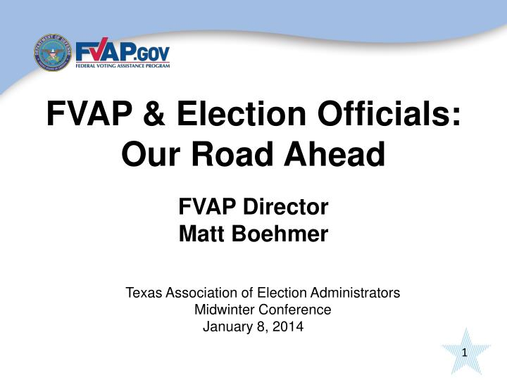 fvap election officials our road ahead n.