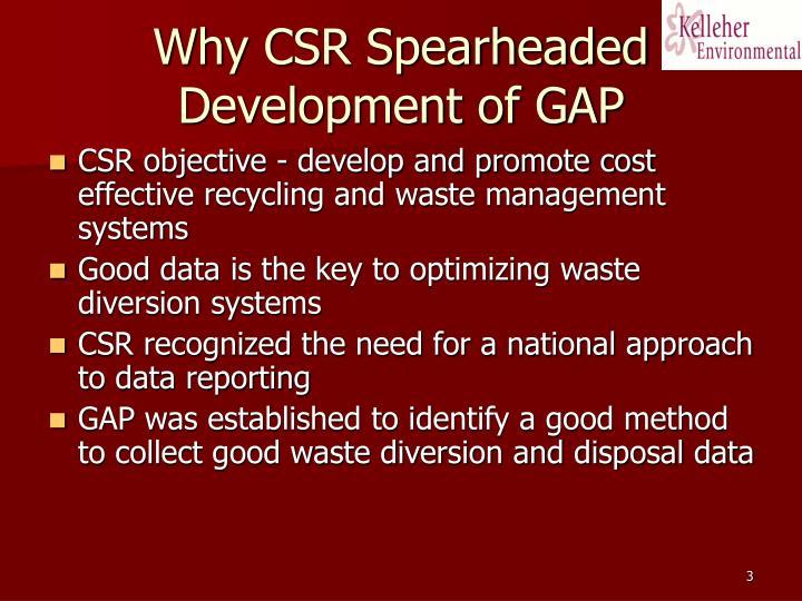 Why csr spearheaded development of gap