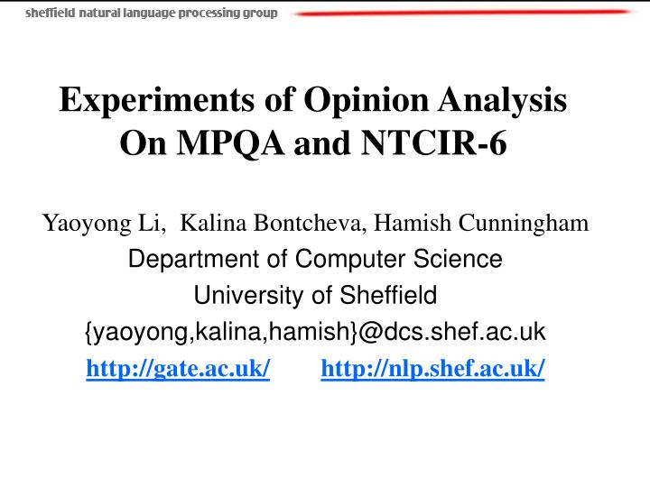 experiments of opinion analysis on mpqa and ntcir 6 n.