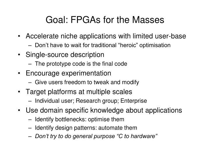 Goal: FPGAs for the Masses