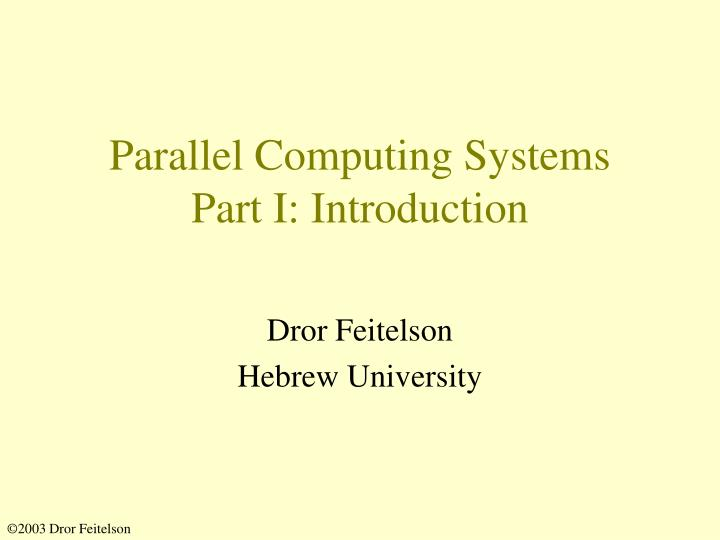 parallel computing systems part i introduction n.