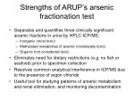 strengths of arup s arsenic fractionation test
