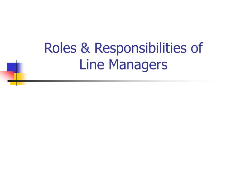 Roles responsibilities of line managers