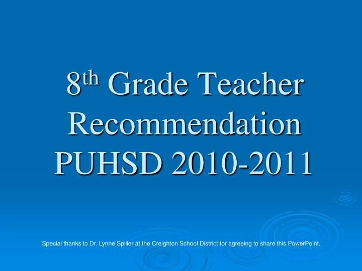 8 th grade teacher recommendation puhsd 2010 2011