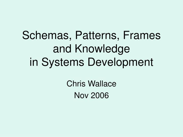 schemas patterns frames and knowledge in systems development n.