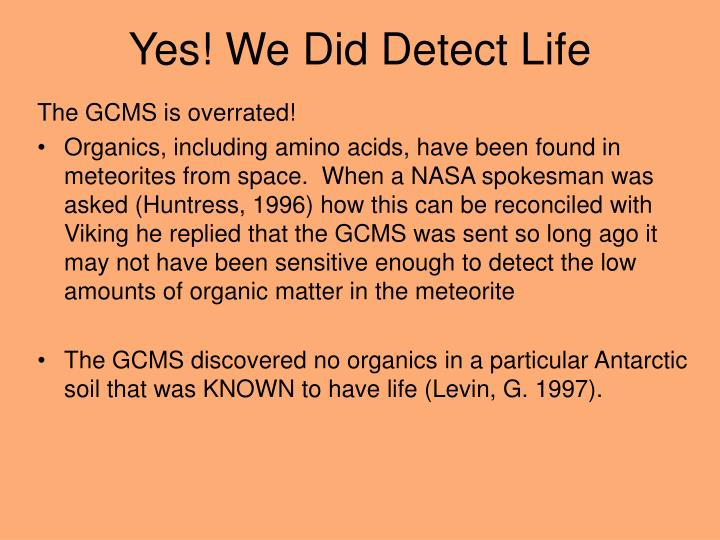 Yes! We Did Detect Life