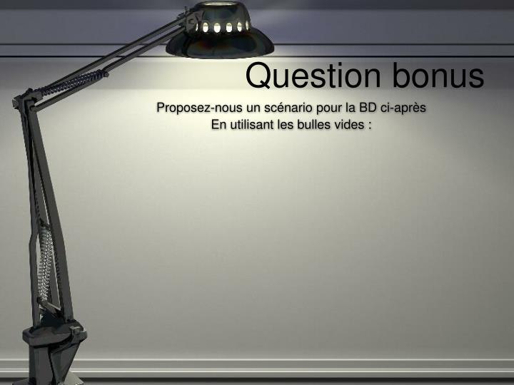 Question bonus