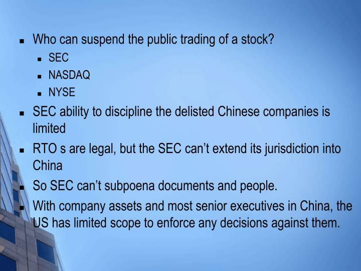 Who can suspend the public trading of a stock?