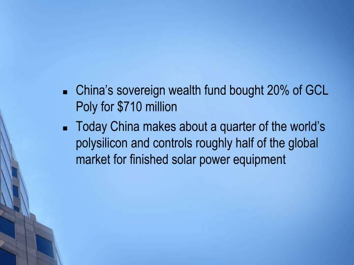 China's sovereign wealth fund bought 20% of GCL Poly for $710 million