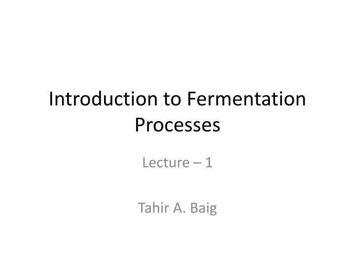 introduction to fermentation processes n.