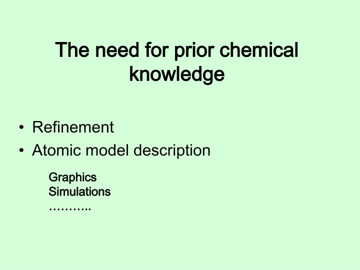 The need for prior chemical knowledge