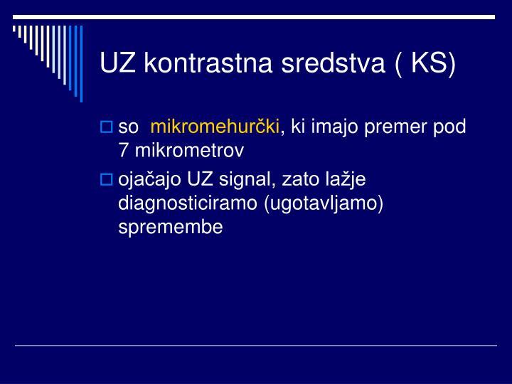 UZ kontrastna sredstva ( KS)