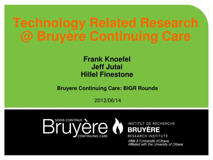technology related research @ bruy re continuing care n.