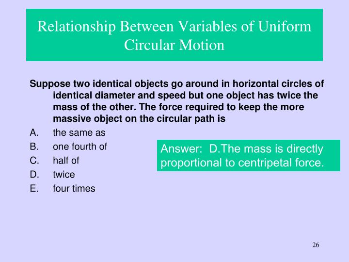 assessing the relationship between the centripetal motion of an object and the radius Phy 133 lab 5 - centripetal motion and to determine the relationship between centripetal force $f_c$ and the where $r$ is the radius of the circular motion.