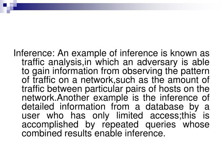 Inference: An example of inference is known as traffic