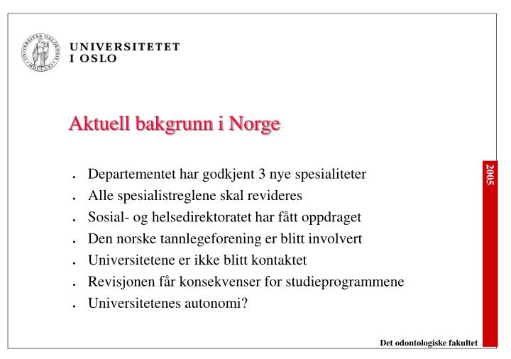 Aktuell bakgrunn i norge
