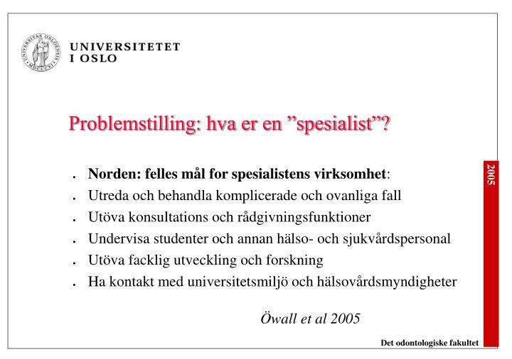 """Problemstilling: hva er en """"spesialist""""?"""