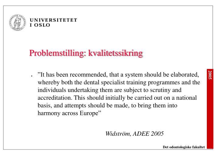 Problemstilling: kvalitetssikring
