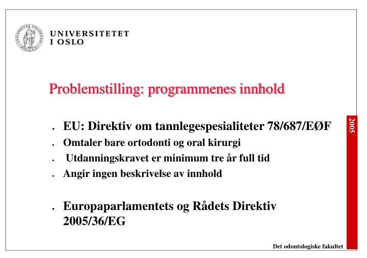 Problemstilling: programmenes innhold