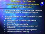 message for cancun partnership for economic development through trade facilitation