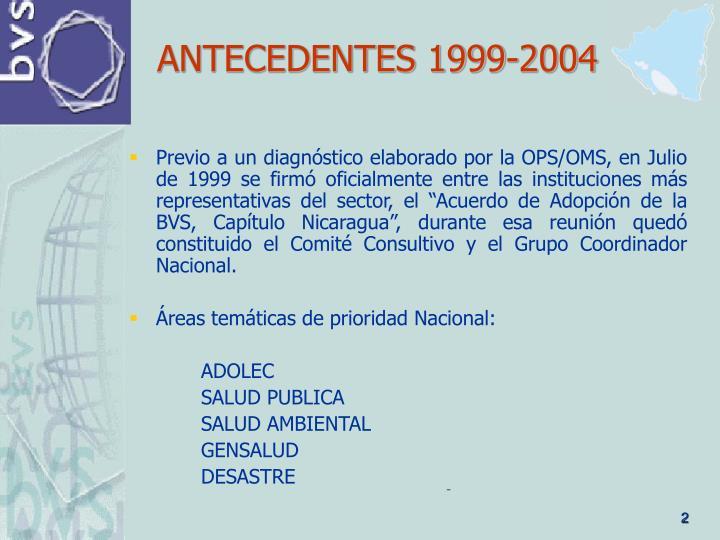 ANTECEDENTES 1999-2004