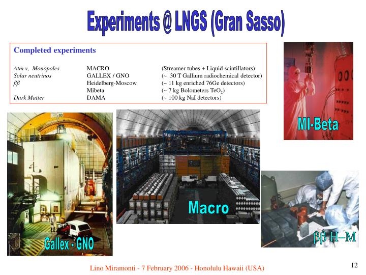 Experiments @ LNGS (Gran Sasso)