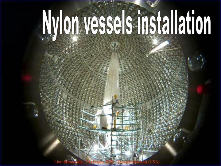 Nylon vessels installation